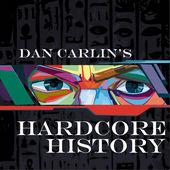 5-Dan Carlin's Hardcore History