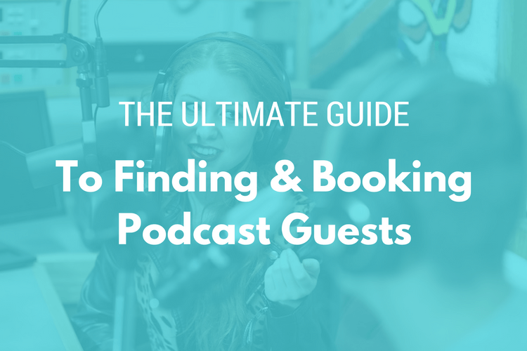 The Ultimate Guide to Finding and Booking Podcast Guests